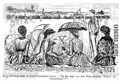 rugby school cartoon humor: Lucy Mildmay: 'By the way-a-are they playing 'Rugby' or 'Association'?'