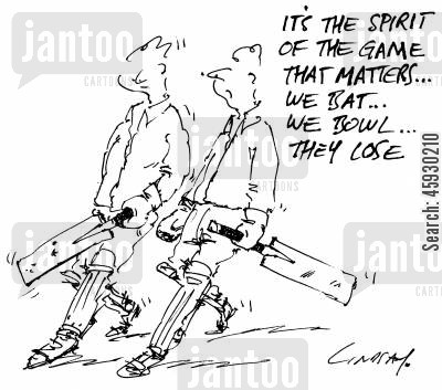 cricketers cartoon humor: It's the spirit of the game that matters...we bat....we bowl...they lose.