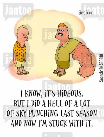 supporter cartoon humor: II know, it's hideous. But I did a hell of a lot of sky punching last season and now I'm stuck with it.