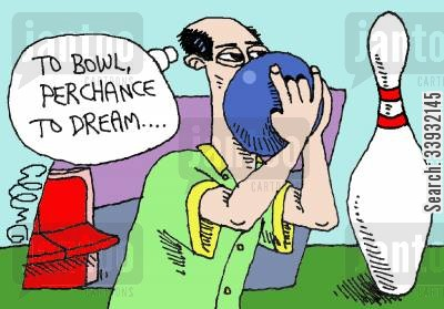 bowling alley cartoon humor: 'To bowl, perchance to dream....'