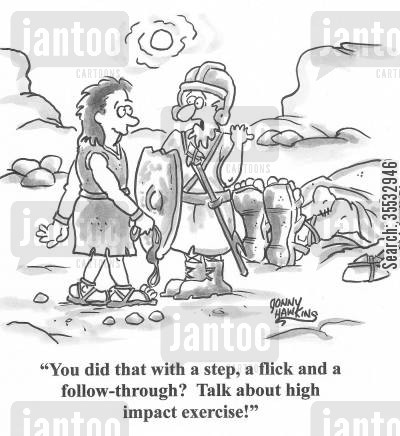 david and goliath cartoon humor: Soldier to David about Goliath: 'You did that with a step, a flick and a follow-through? Talk about high impact exercise!'