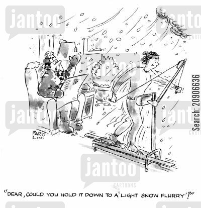 ski machines cartoon humor: 'Dear, could you hold it down to a light snow flurry?'
