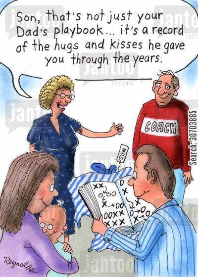 gifted cartoon humor: 'Son, that's not just your dad's playbook...It's a record of the hugs and kisses he gave you through the years.'