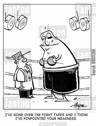 boxing coaches cartoon humor: 'I've gone over the fight tapes and I think I've pinpointed your weakness.'