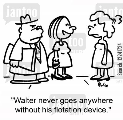 floatation devices cartoon humor: 'Walter never goes anywhere without his flotation device.'