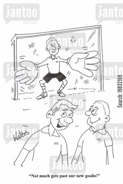 big hands cartoon humor: 'Not much gets past our new goalie!'