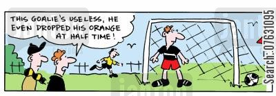 goalkeeper cartoon humor: This goalie's useless, he even dropped his orange at half time!