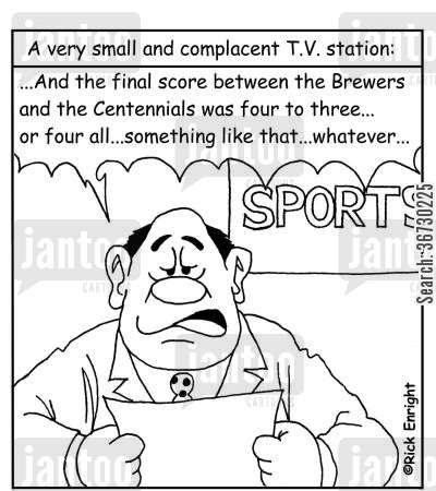 anchormen cartoon humor: A Very Small and Complacent TV Station: '...And the final score between the Brewers and the Centennials was four to three...or four all...something like that...whatever...'