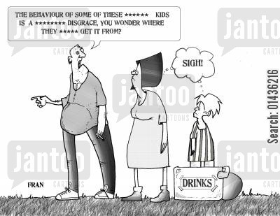 disgrace cartoon humor: 'The behaviour of some these ******* kids is a ******* disgrace, you wonder where they ***** get it from.'