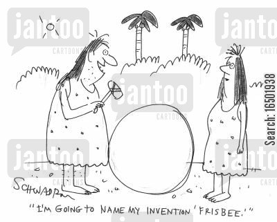 frisbees cartoon humor: I'm going to name my invention 'Frisbee'.