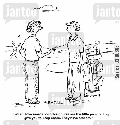 change score cartoon humor: What I love most about this course are the little pencils they give you to keep score. They have erasers.'