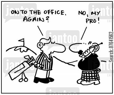 golf instructor cartoon humor: 'On to the office again?' - 'No, my pro.'