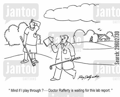 labs cartoon humor: 'Mind if I play through?.. Doctor Rafferty is waiting for this lab report.'
