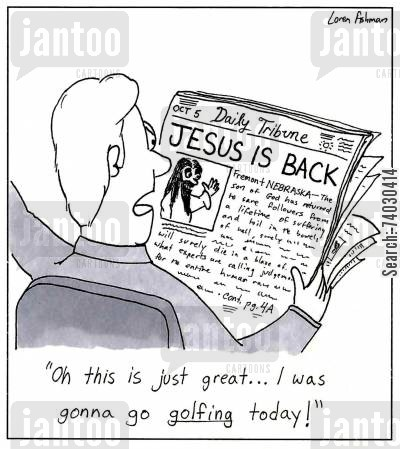 rapture cartoon humor: 'Oh this is just great...I was gonna go golfing today!'