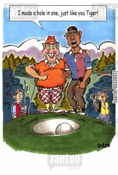 tricky shot cartoon humor: 'I made a hole in one, just like you Tiger!'