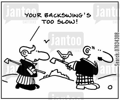 romp cartoon humor: 'Your backswing's too slow!'