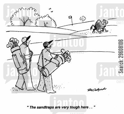 sand cartoon humor: 'The sandtraps are very tough here...'