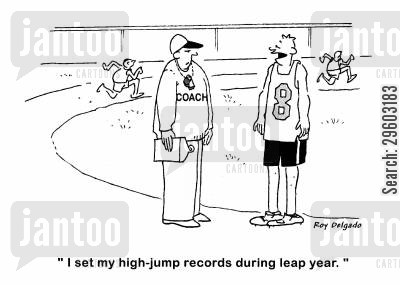 jumpers cartoon humor: 'I set my high-jump records during leap year.'