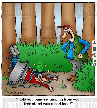 bungee cord cartoon humor: 'I told you bungee jumping from your tree stand was a bad idea!'