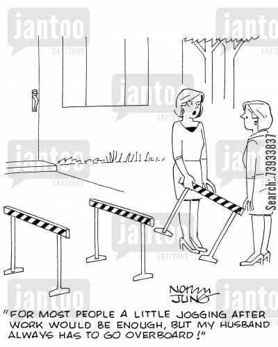 hurdling cartoon humor: 'For most people a little jogging after work would be enough, but my husband always has to go overboard!'