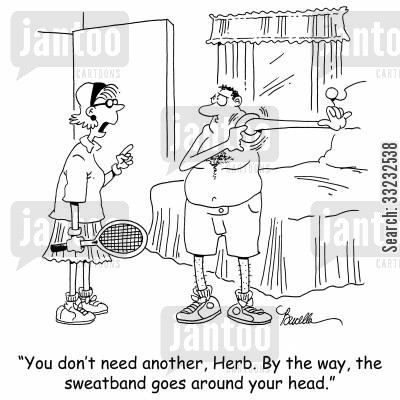 sweat band cartoon humor: 'You don't need another, Herb. By the way, the sweatband goes around your head.'