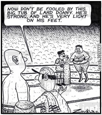 boxing coach cartoon humor: Boxing Trainer: 'Now don't be fooled by this big tub of lard Donny. He's strong, and he's very light on his feet.' a boxer floating in the air