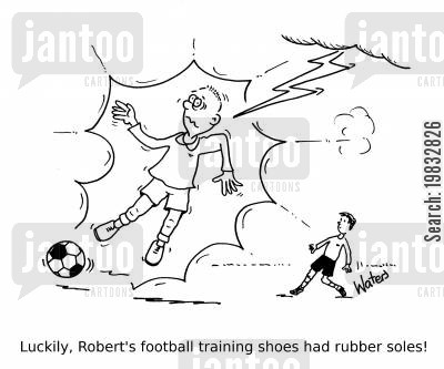 stormed cartoon humor: Luckily, Robert's football training shoes had rubber soles!