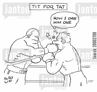 equivalent cartoon humor: 'Tit for tat boxing match.'