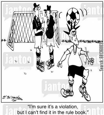 soccer ball cartoon humor:  'I'm sure it's a violation, but I can't find it in the rule book.'