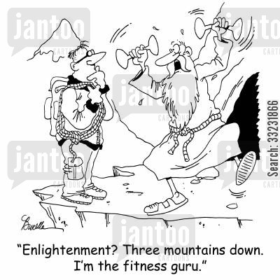 fitness guru cartoon humor: 'Enlightenment? Three mountains down. I'm the fitness guru.'