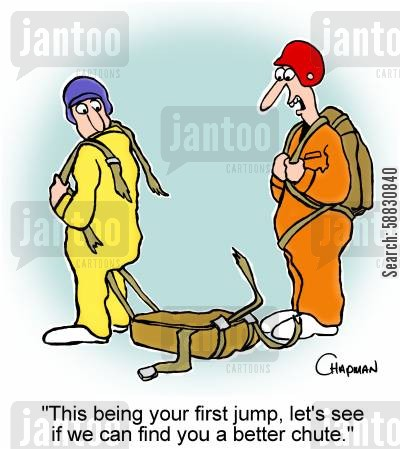 adrenaline rush cartoon humor: 'This being your first jump, let's see if we can find you a better chute.'