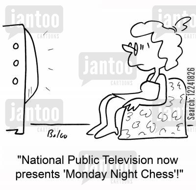 national public television cartoon humor: 'National Public Television now presents 'Monday Night Chess'!'