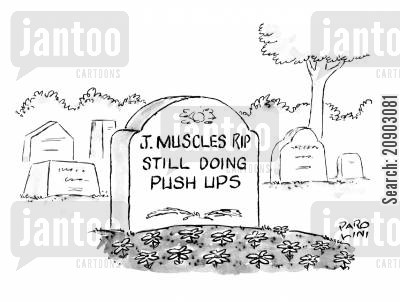 push ups cartoon humor: J Muscles RIP. Still doing push-ups.