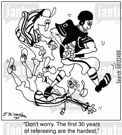 career choices cartoon humor: 'Don't worry. The first 30 years of refereeing are the hardest.'
