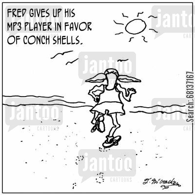 conch shells cartoon humor: Fred gives up his MP3 Player in favor of conch shells.