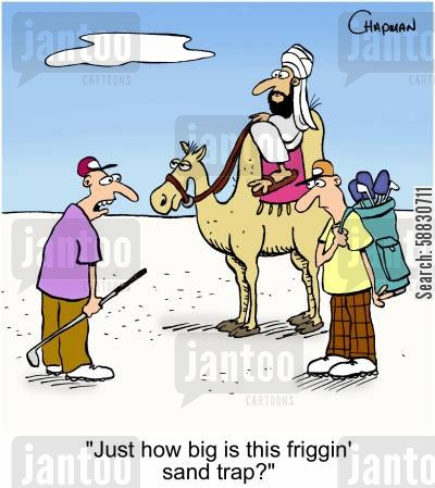 camles cartoon humor: 'Just how big is this friggin' sand trap?'