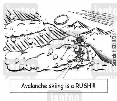 challenge cartoon humor: Avalanche skiing is a RUSH!