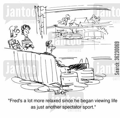 stresseed out cartoon humor: 'Fred's a lot more relaxed since he began viewing life as just another spectator sport.'