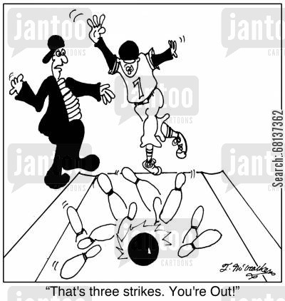 bowling pin cartoon humor:  'That's three strikes. You're Out!'