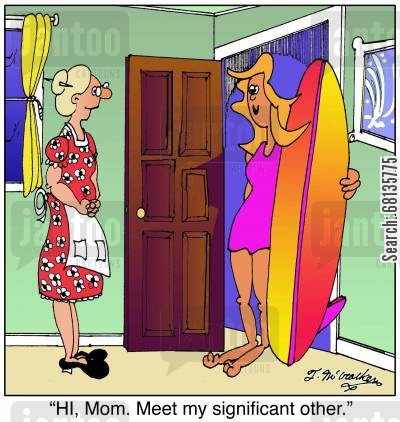 significant other cartoon humor: 'HI, Mom. Meet my significant other.'