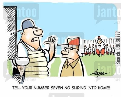 sliding cartoon humor: 'Tell your number seven no sliding into home!'