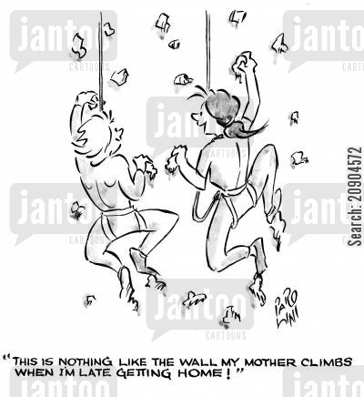 climbing wall cartoon humor: 'This is nothing like the wall my mother climbs when I'm late getting home!'