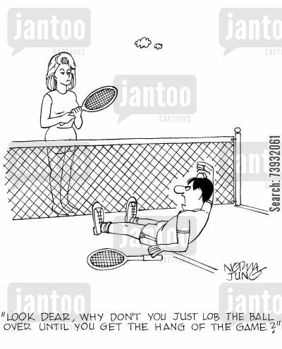 tennis racquet cartoon humor: 'Look dear, why don't you just lob the ball over until you get the hang of the game?'