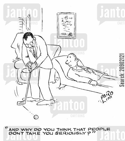 being taken seriously cartoon humor: 'And why do you think that people don't take you seriously?'