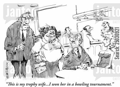 tournaments cartoon humor: 'This is my trophy wife...I won her in a bowling tournament.'