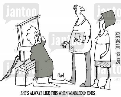 fanatics cartoon humor: 'She's always like this when Wimbledon ends.'