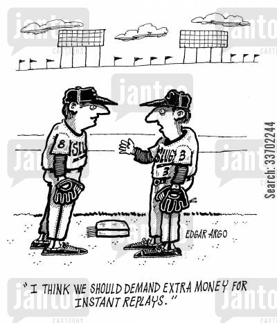 instant replay cartoon humor: 'I think we should demand extra money for instant replays.'