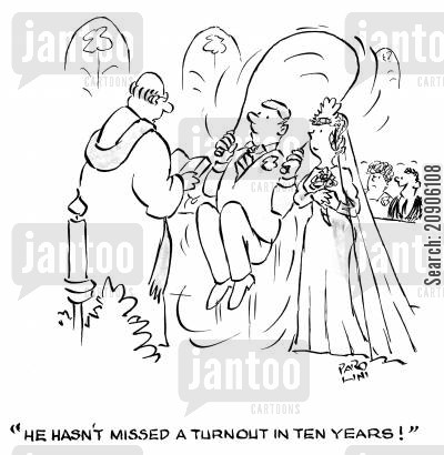 turnout cartoon humor: 'He hasn't missed a turnout in ten years!'