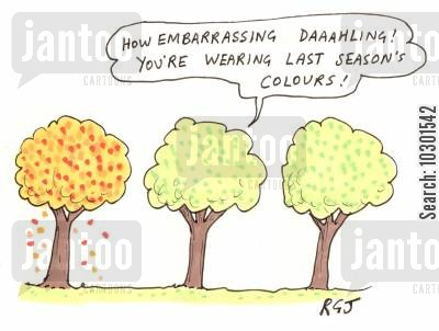 autumn colours cartoon humor: 'How embarrassing daahling! You're wearing last season's colours!'