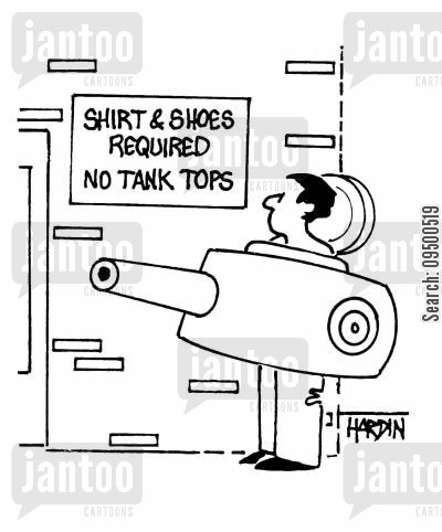 tanktops cartoon humor: 'Shirt and shoes required. No tank tops.'